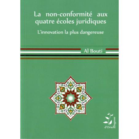 La non conformité aux quatre écoles juridiques: L'innovation la plus dangereuse par Al Bouti , édition sagesse d'orient