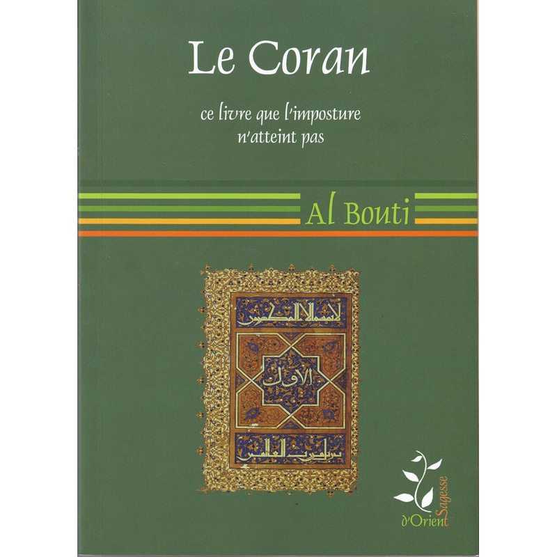 Le coran, ce livre que l'imposture n'atteint pas- Al Bouti – Édition sagesse d'orient