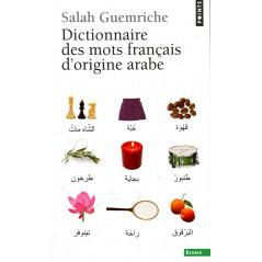 Dictionnaire des mots français d'origine arabe par Salah Guemriche