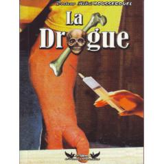 La drogue par Docteur Hébri Bousserouel – Edition La plume Universelle
