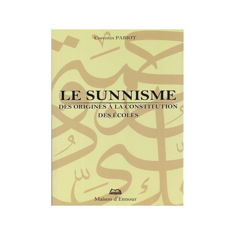 Le sunnisme, des origines à la constitution des écoles par Corentin PABIOT , Edition Maison d'Ennour