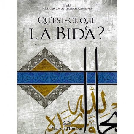 Qu'est-ce que la Bid'a? Par Shaykh 'Abd Allâh Ibn As-Siddîq Al-Ghumâriyy, Maison d'Ennour