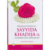 Sayyida KHADIJA: Une précieuse hitsoire sur la mère des croyants