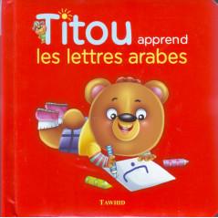 Titou apprend les lettres arabes, Edition Tawhid