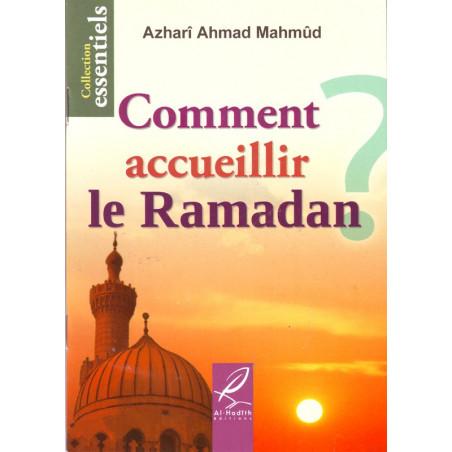 Comment accueillir le Ramadan? par Azharî Ahmad Mahmûd, Edition Al Hadith