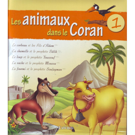 Les animaux dans le coran tome 1 - Edition Tawhid
