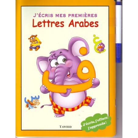 J'écris mes premières lettres arabes (Avec un feutre effaçable) - Collection l'arabe pas à pas - Edition Tawhid