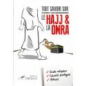 Tout savoir sur le Hajj & la Omra, Edition Tawbah