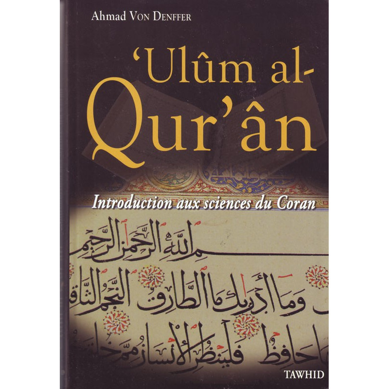'Ulûm al-Qur'ân (Introduction aux sciences du Coran), par Ahmad Von Denffer, Edition Tawhid