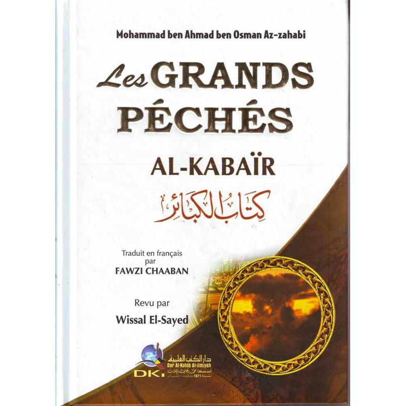 Les grands péchés ( Al-kabaïr ) par Mohammad ben Ahmad ben Osman Az-zahabi, FR-AR