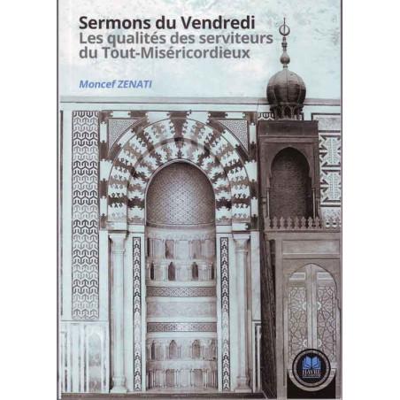 Sermons du Vendredi - Les qualités des serviteurs du Tout-Miséricordieux par Moncef Zenati, Havre de Savoir