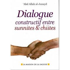 Dialogue constructif entre sunnites & chiites par 'Abd Allah Al-Junayd