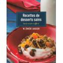 Recettes de desserts sains sans sucre raffiné (M Ömür Akkor)