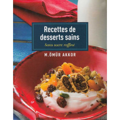 Recettes de desserts sains sans sucre raffiné par M. Ömür Akkor