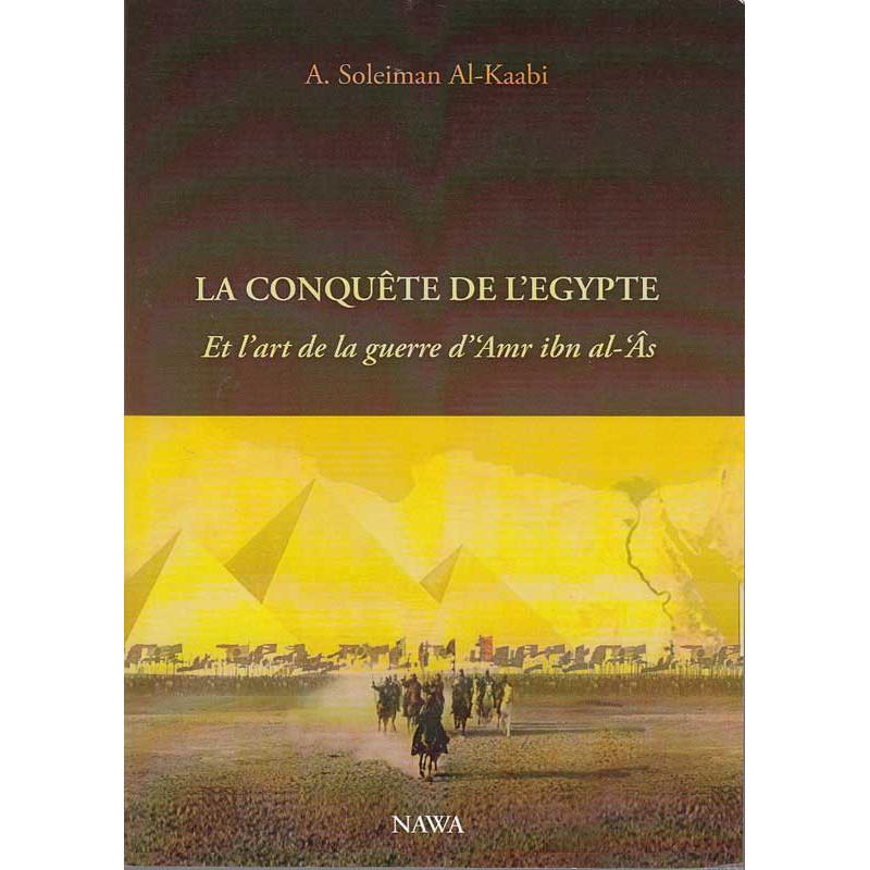La conquête de l'egypte et l'art de la guerre d'amr ibn al-'Âs