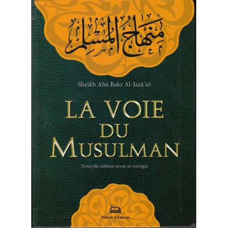 La voie du musulman - format poche (17X12 cm) - français d'après Abu Bakr Al-Jazairi