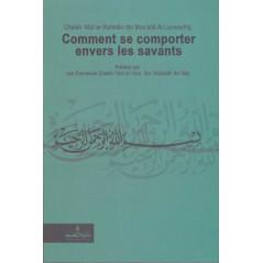 Comment se comporter envers les savants par Cheikh 'Abd ar-Rahmân Ibn Mou'allâ Al-Louwayîq