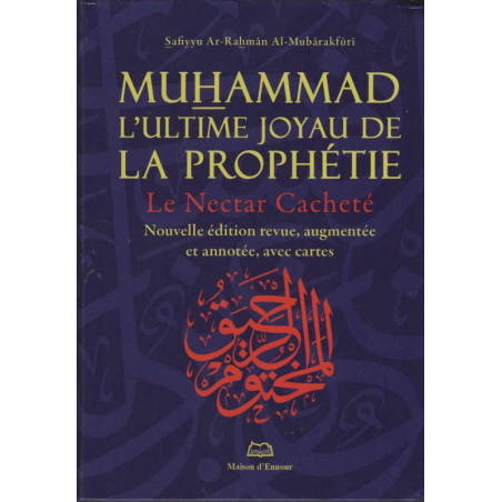 Muhammad L'ultime Joyau De La Prophétie ( Le Nectar Cacheté) Nouvelle édition (Format Poche)