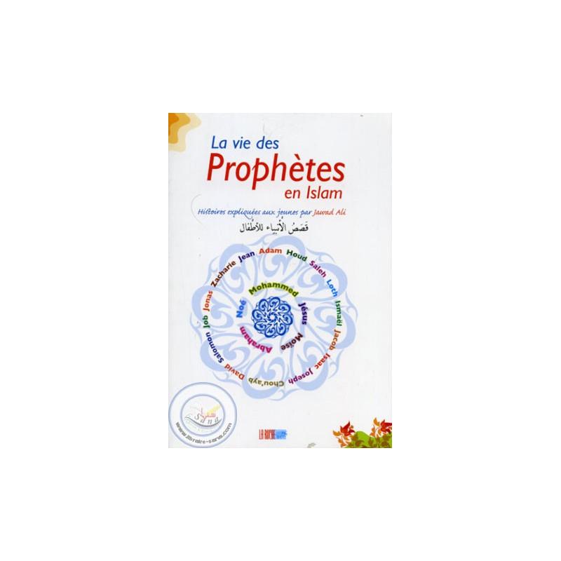 La vie des Prophètes en Islam (pour les jeunes) sur Librairie Sana