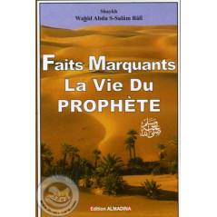 Faits marquants la vie du Prophète