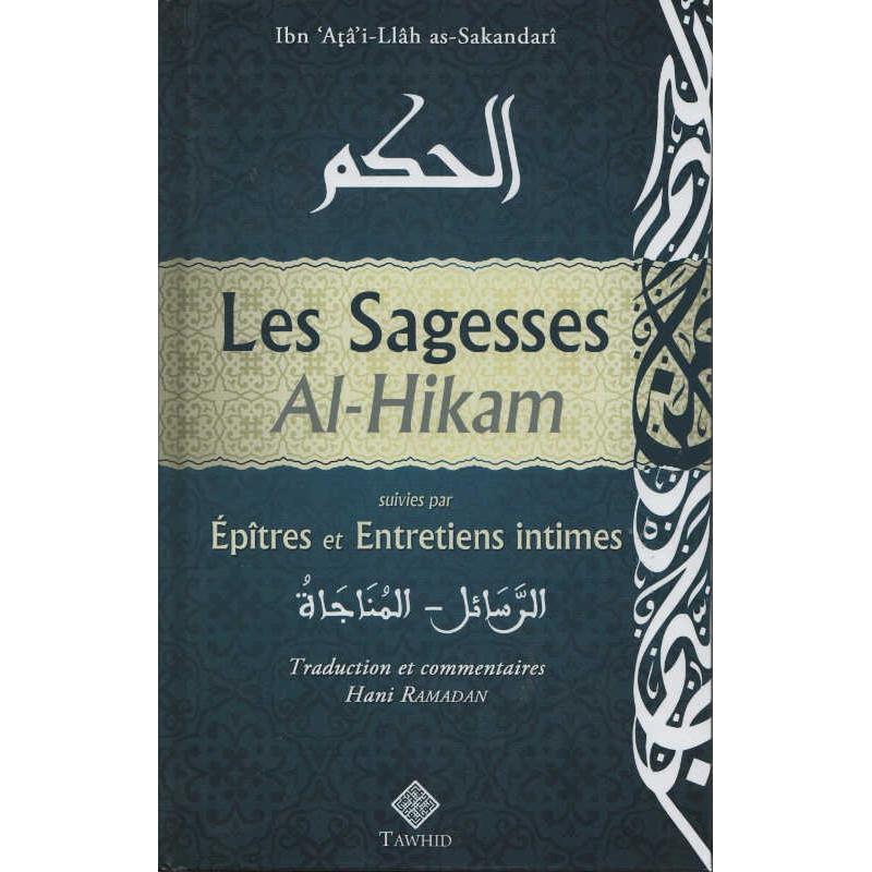 Les Sagesses Al-Hikam suivies par Épîtres et Entretiens intimes