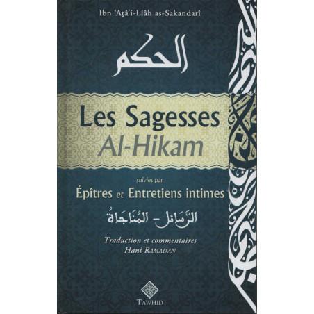 Les Sagesses Al-Hikam suivies par Épîtres et Entretiens intimes, par Ibn 'Atâ'i-Llâh as-Sakandarî