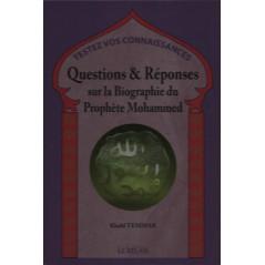 Questions & Réponses sur la Biographie du Prophète Mohammed, par Khalil Temmar