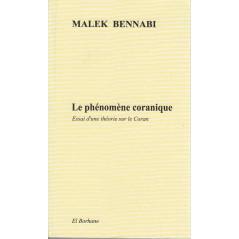 Le phénomène coranique - Essai d'une théorie sur le Coran ( Malek Bennabi)
