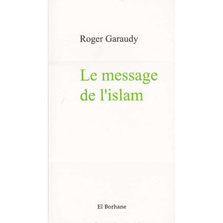 Le message de l'Islam - Roger Garaudy