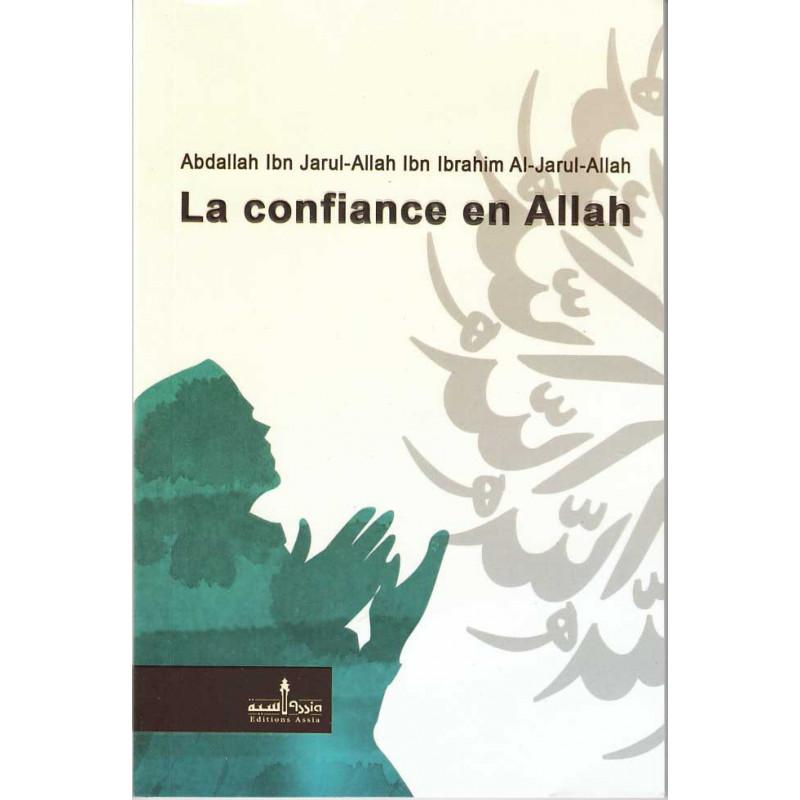 La confiance en ALLAH, et l'influence qu'elle exerce sur la vie du musulman