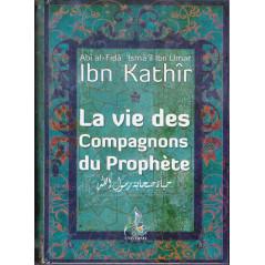 La vie des Compagnons du Prophète (SWS), par Ibn Kathîr