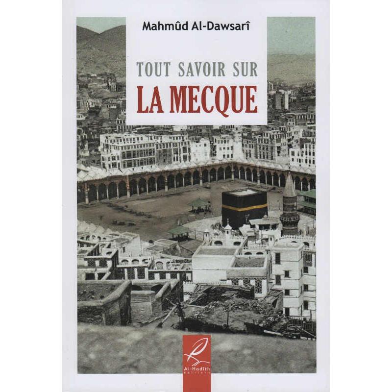 Tout savoir sur La Mecque de Mahmûd Al-Dawsarî