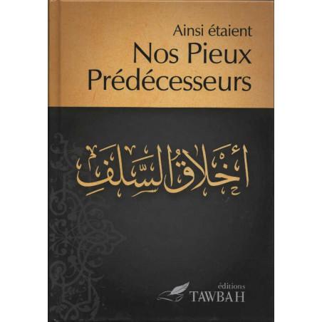 Ainsi étaient Nos Pieux Prédécesseurs,Compilation et traduction par Dr Nabil Aliouane