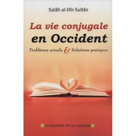 La vie conjugale en Occident – problèmes actuels et solutions pratiques, par Salâh al-Dîn Sultân