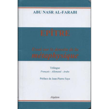 Épître – Essai sur le dessein de la métaphysique, de Abu Nasr Al-Farabi, Trilingue (Français-Allemand-Arabe)
