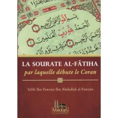 La sourate Al-Fâtiha par laquelle débute le coran, par Sâlih Ibn Fawzân Ibn Abdullah al-Fawzân