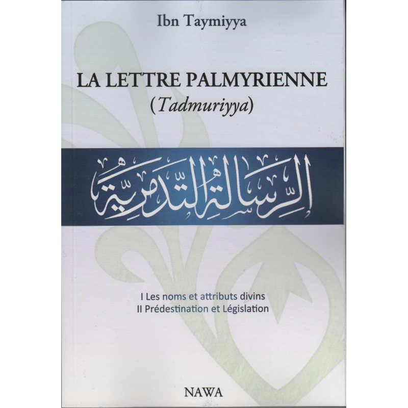 La lettre palmyrienne (Tadmuriyya) - الرسالة التدمرية – de Ibn Taymiyya