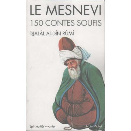 Le Mesnevi: 150 contes soufis, de Djalâl-Al-Dîn Rûmî, Edition Albin Michel (Format de poche), Collection Spiritualités vivantes