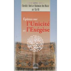 Épîtres sur l'Unicité et l'Exégèse, de Cheikh 'Abd ar-Rahmân ibn Nâsir as-Sa'dî, Editions Sabil