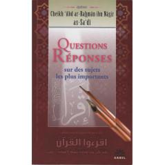 Questions Réponses sur des sujets les plus importants, de Cheikh 'Abd ar-Rahmân ibn Nâsir as-Sa'dî, Editions Sabil