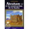 Abraham et la construction de la Kaaba sur Librairie Sana
