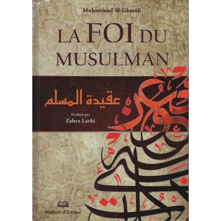 La Foi du Musulman, de Muhammad Al-Ghazâlî