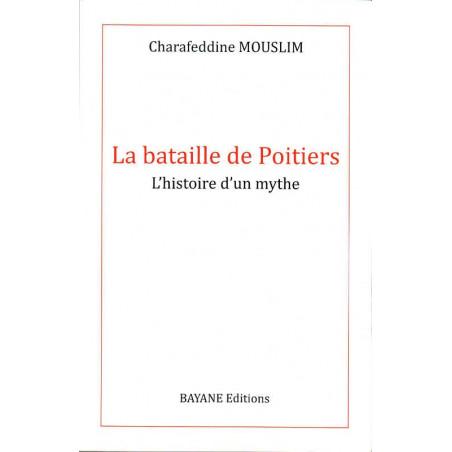 La bataille de Poitiers- L'histoire d'un mythe, de Charafeddine Mouslim