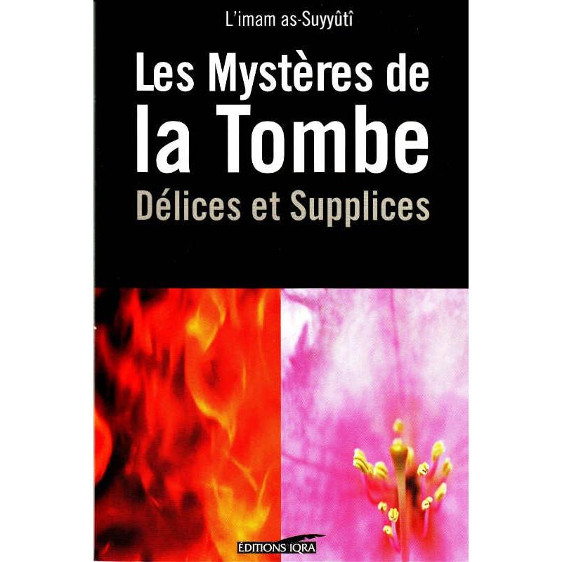Les mystères de la tombe - Délices et Supplices, de L'Imam as-Suyyûtî