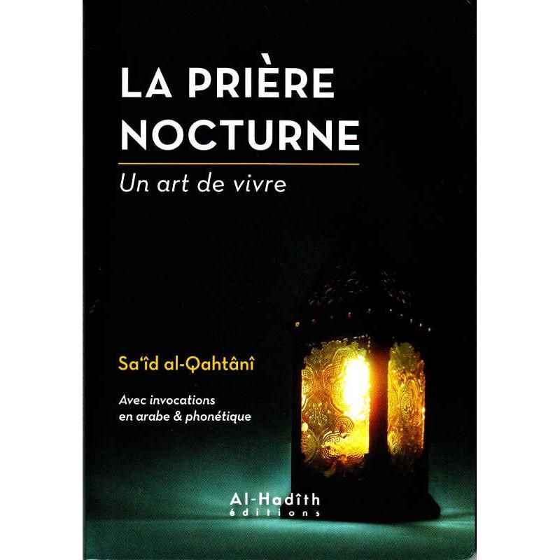 La prière nocturne – Un art de vivre, de Sa'îd al-Qahtânî (Format de poche)