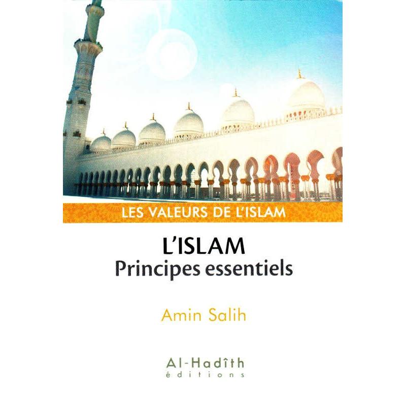 L'Islam: Principes essentiels, de Amin Salih, Collection Les Valeurs de l'Islam (Format de poche)