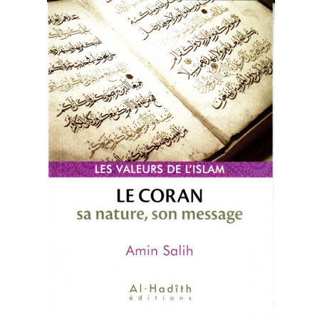 Le Coran: sa nature, son message, de Amin Salih, Collection Les Valeurs de l'Islam