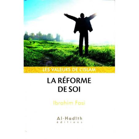 La réforme de Soi, de Ibrahim Fasi, Collection Les Valeurs de l'Islam (Format de poche)