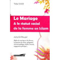 Le mariage & le statut social de la femme en Islam, de Tahar Gaid, Collection: L'Islam & la femme