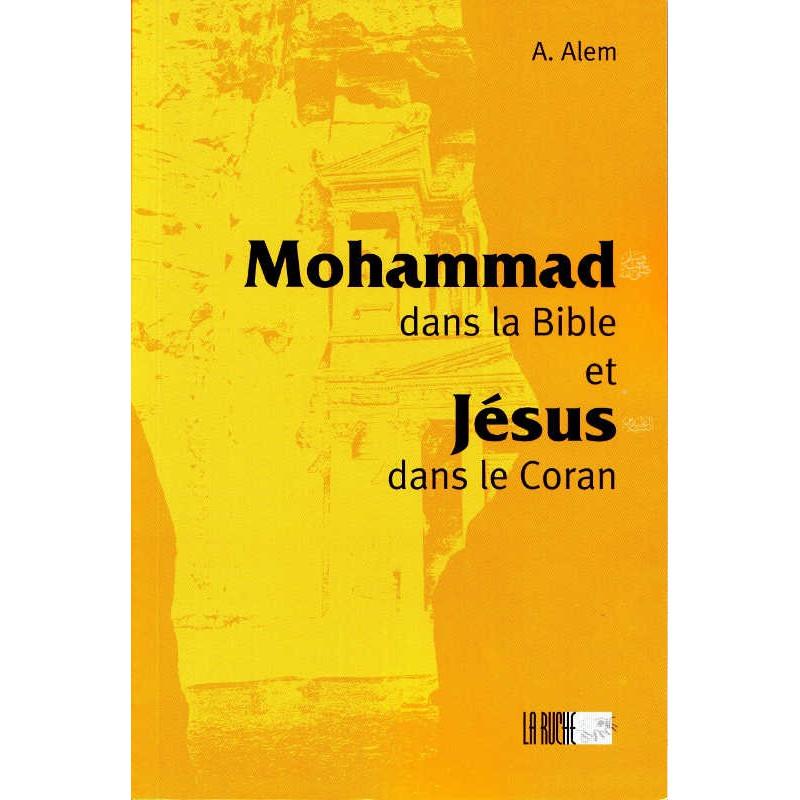 Mohammad dans la bible et Jésus dans le Coran, de  A.Alem